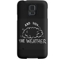 The weather Samsung Galaxy Case/Skin