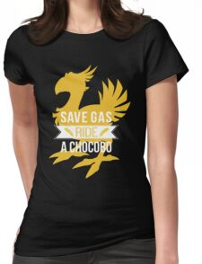 Save Gas Ride a Chocobo Womens Fitted T-Shirt