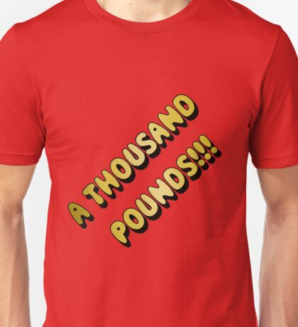 A Thousand Pounds Unisex T-Shirt
