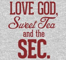 Love God, Sweet Tea and the SEC. T-Shirt