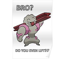 Bro do you even lift - gurdurr Poster