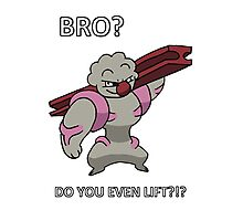 Bro do you even lift - gurdurr Photographic Print