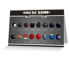 You Da' Bomb Greeting Card