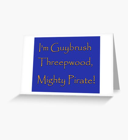I'm Guybrush Threepwood, Mighty Pirate! Greeting Card