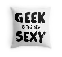 Geek is the new sexy Throw Pillow