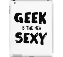 Geek is the new sexy iPad Case/Skin