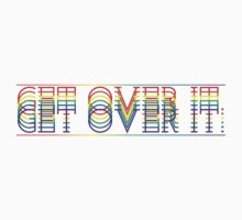 LGBT - Get Over It by AridDesigns