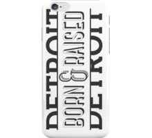 Born & Raised Detroit iPhone Case/Skin