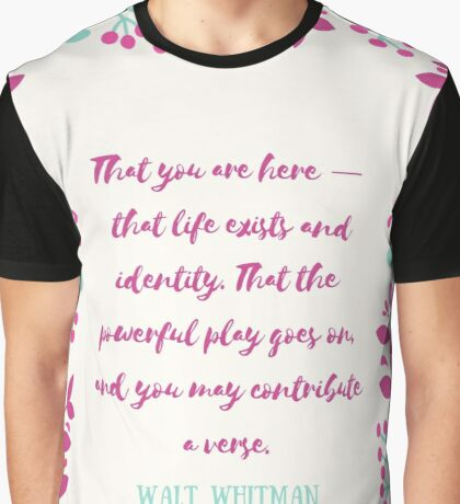 That life exists and identity Graphic T-Shirt