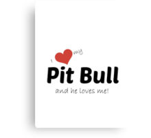 I love my Pit Bull and he loves me! Canvas Print
