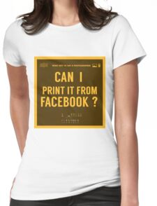 What NOT to Say to a Photographer  - i can print it from facebook ? Womens Fitted T-Shirt