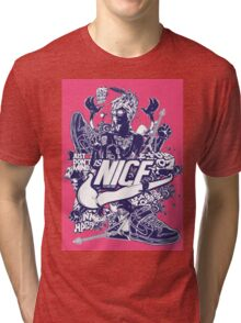 is nice be to me Tri-blend T-Shirt