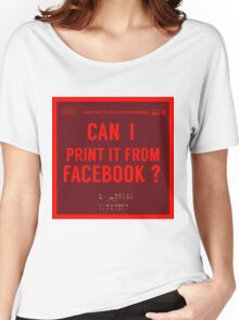 What NOT to Say to a Photographer  - i can print it from facebook ? Women's Relaxed Fit T-Shirt