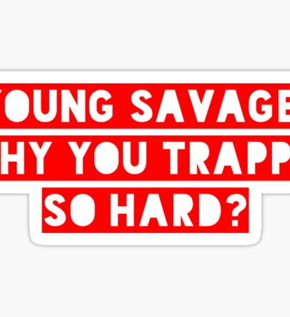 Young Savage Sticker