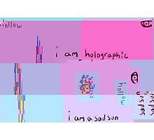 I Am Holographic Photographic Print