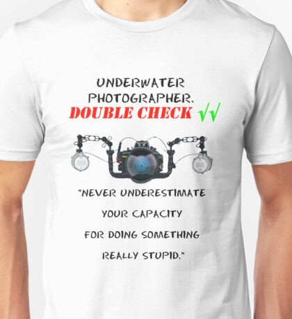 I'm  underwater  photographer - double check √√ Unisex T-Shirt
