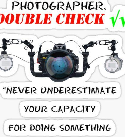 I'm  underwater  photographer - double check √√ Sticker