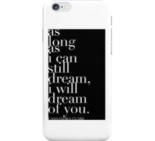 "The Mortal Instruments: ""As long as I can still dream"" iPhone Case/Skin"