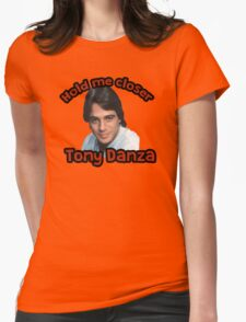 Hold me closer Tony Danza Womens Fitted T-Shirt