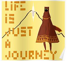 Life is just a Journey Poster