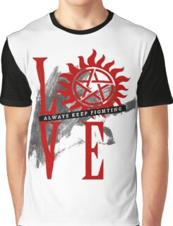 Always Keep Fighting - Supernatural LOVE Graphic T-Shirt