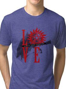 Always Keep Fighting - Supernatural LOVE Tri-blend T-Shirt