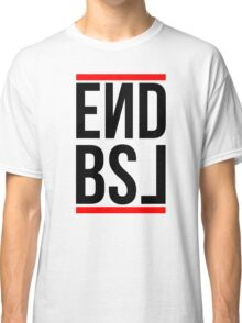 End BSL Text (Black and Red) Classic T-Shirt