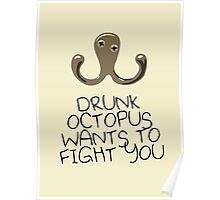 Drunk Octopus Wants To Fight You Poster