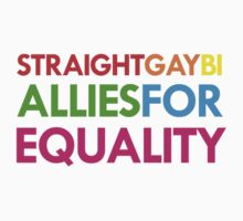 Straight, Gay, Bi - Allies For Equality Kids Clothes
