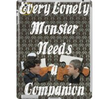 Every Lonely Monster...[Johnlock] iPad Case/Skin