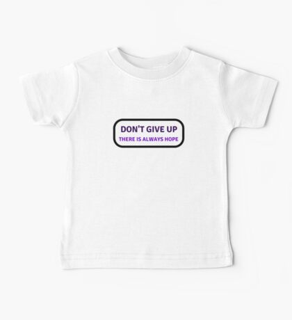 DON'T GIVE UP Baby Tee