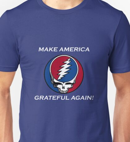 Make American Grateful Again!  Unisex T-Shirt