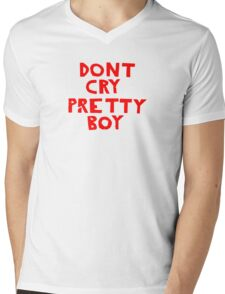 Dont Cry oh Pretty Boy Mens V-Neck T-Shirt