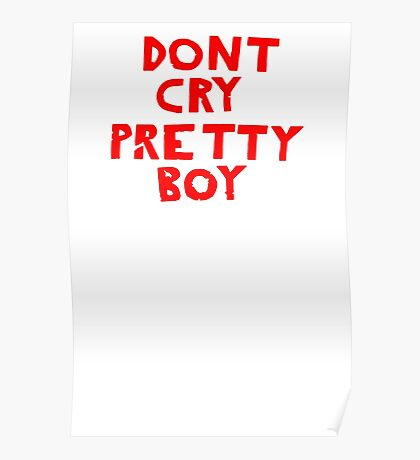 Dont Cry oh Pretty Boy Poster