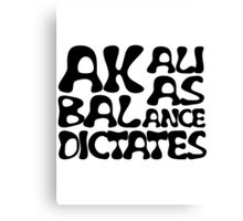 Akali As Balance Dictates Black Text Canvas Print