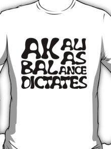 Akali As Balance Dictates Black Text T-Shirt