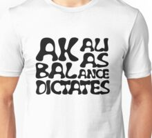 Akali As Balance Dictates Black Text Unisex T-Shirt