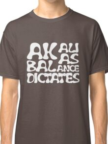 Akali As Balance Dictates White Text Classic T-Shirt
