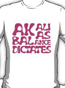 Akali As Balance Dictates Pink Text T-Shirt