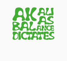 Akali As Balance Dictates Green Text Unisex T-Shirt