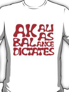 Akali As Balance Dictates Red Text T-Shirt