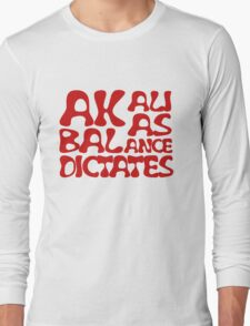 Akali As Balance Dictates Red Text Long Sleeve T-Shirt
