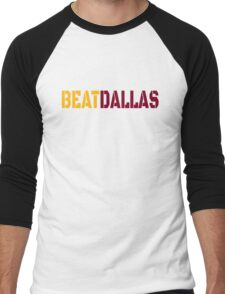 Beat Dallas A Washington DC / Maryland and Virginia Saying Men's Baseball ¾ T-Shirt