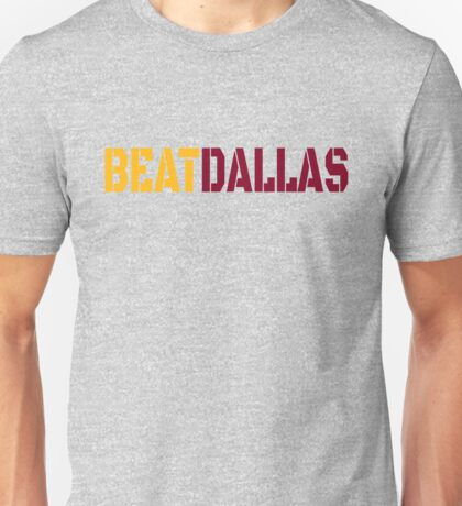 Beat Dallas A Washington DC / Maryland and Virginia Saying Unisex T-Shirt
