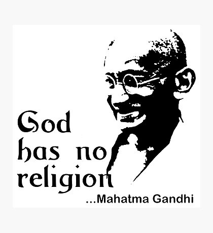 "Gandhi ""God Has No Religion"" T-Shirt Photographic Print"