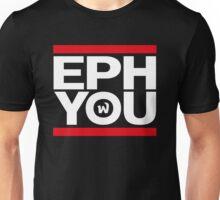 EPHWURD - EPH YOU Unisex T-Shirt