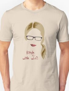 Bitch with Wi-fi Unisex T-Shirt