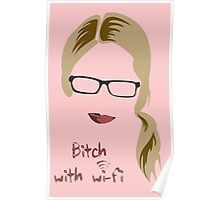 Bitch with Wi-fi Poster