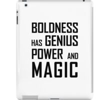 Boldness has Genius, Power and Magic (Goethe) iPad Case/Skin