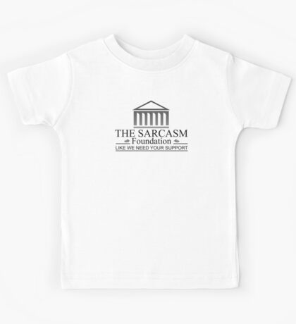 The Sarcasm Foundation - Fundacion del Sarcasmo Kids Tee